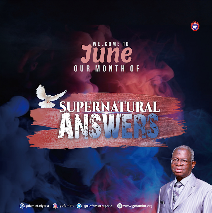 GOFAMINT PROPHETIC DECLARATION FOR THE MONTH OF JUNE 2019