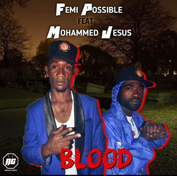 DOWNLOAD MP3: Femi Possible Ft Mohammed Jesus – Blood