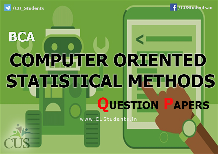 BCA Computer Oriented Statistical Methods  Previous Question Papers