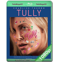 TULLY: UNA PARTE DE MI (2018) WEB-DL 1080P HD MKV ESPAÑOL LATINO