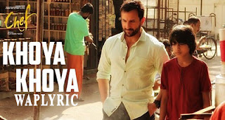 Khoya Khoya Song Lyrics Shahid Mallya Chef