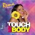 AUDIO | Rema Namakula - Touch My Body | Download Mp3