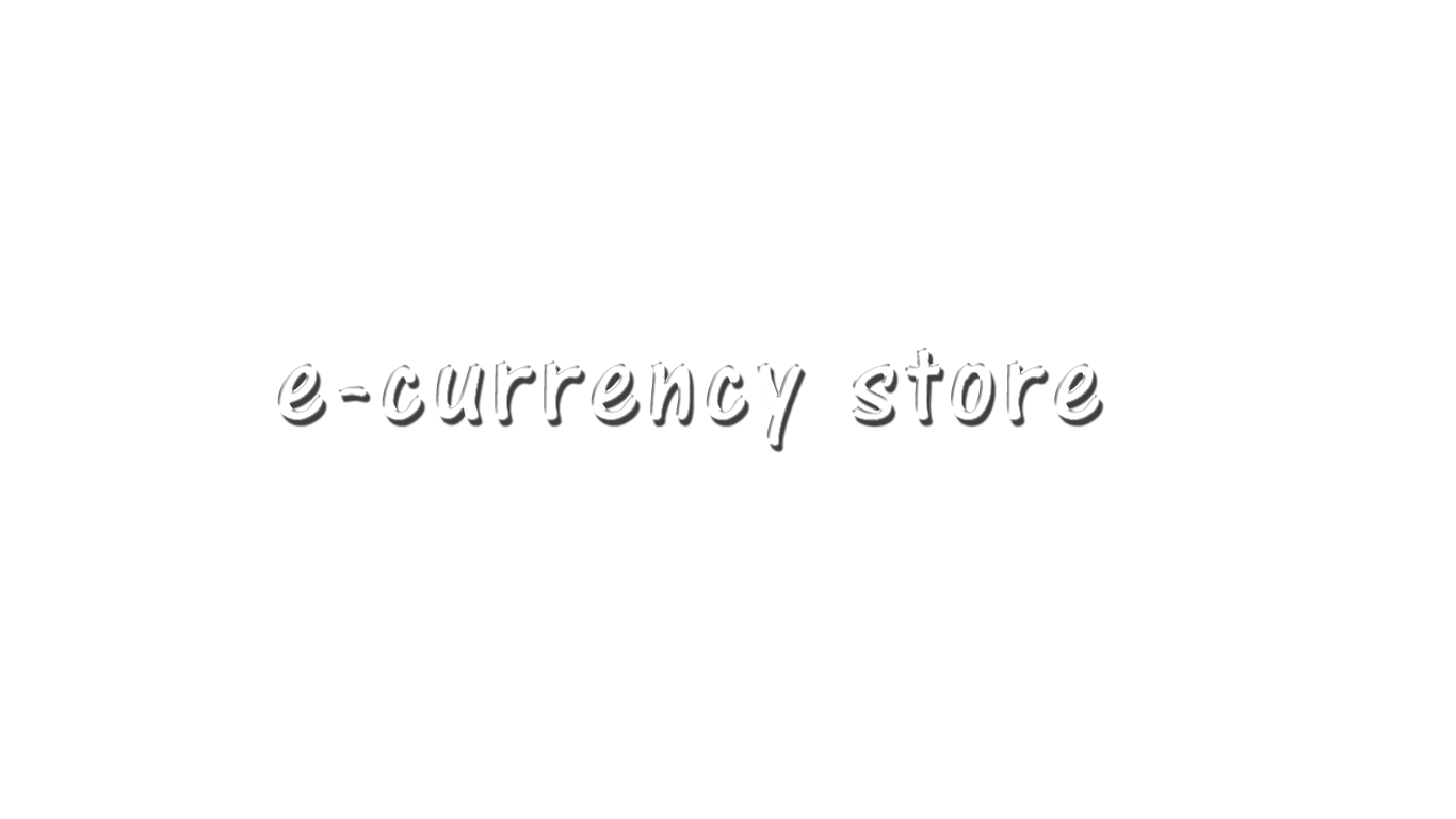 e-currency store