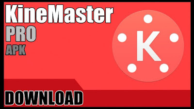 Download Kine Master Pro Mod