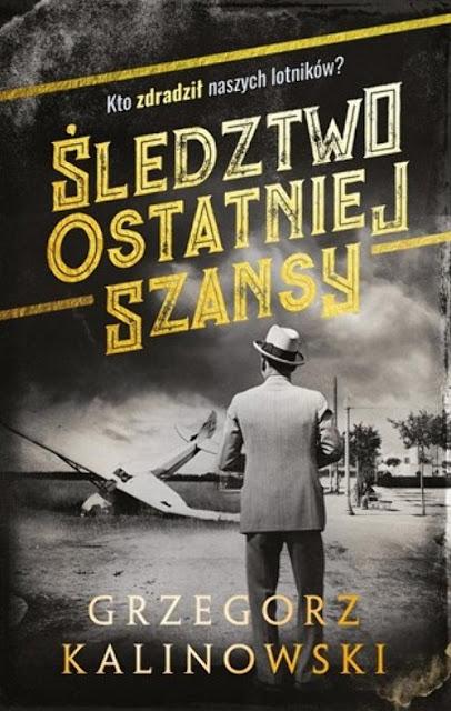 Śledztwo ostatniej szansy - Grzegorz Kalinowski