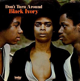 "johnkatsmc5: Black Ivory ""Don`t Turn Around"" 1971 US Soul"