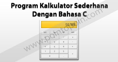 Program Kalkulator Sederhana Dengan Bahasa C