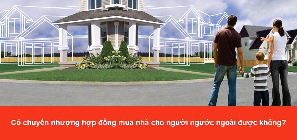 Có được chuyển nhượng hợp đồng mua nhà cho người nước ngoài không?
