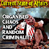 Current State of Affairs | Organised chaos and random criminality
