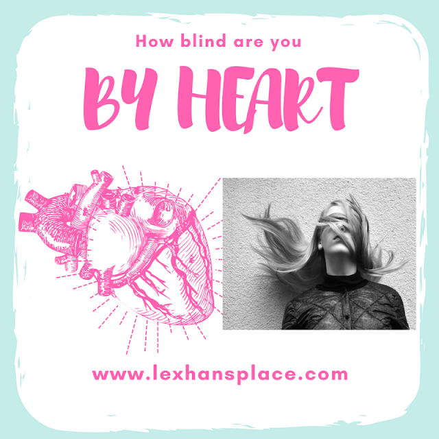 HOW BLIND ARE YOU BY HEART?