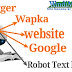 Robot txt kya hai. Blogger or google search console me robot text kaise submit kare. Robot text file kya hai.