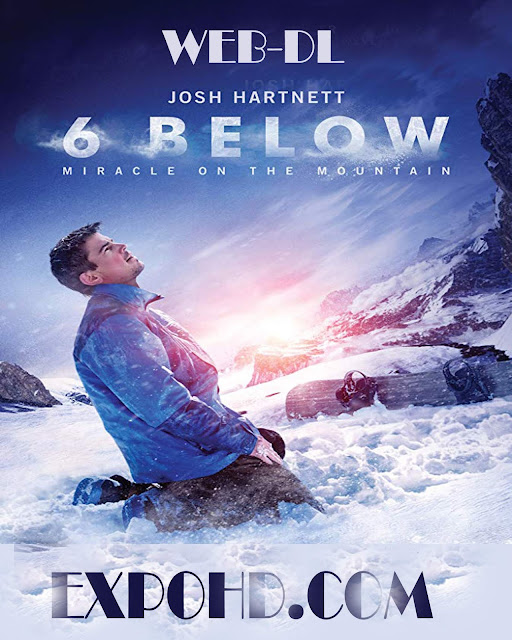 6 Below Miracle On The Mountain 2017 Watch Online 1080p | BluRay 720p | Esub 1.1Gbs [Download Free]