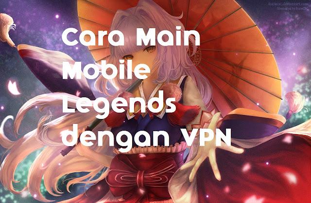 Cara Bermain Mobile Legends di Server India, Jepang dengan VPN