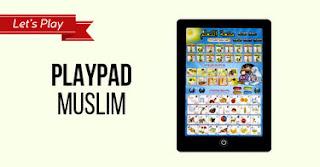Playpad Muslim Mainan Edukasi Islam Bagi Anak – Anak