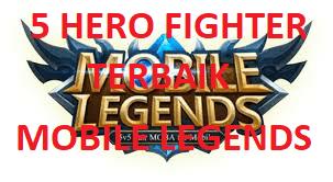 5 Hero Fighter Terbaik Mobile Legend