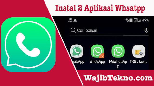 Cara Instal 2 Whatsapp Sekaligus Di Android Tanpa Root