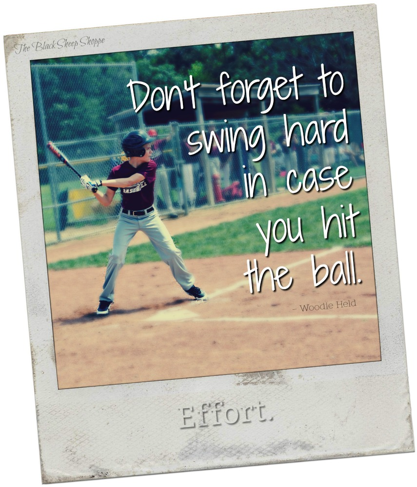 Don't forget to swing hard in case you hit the ball.