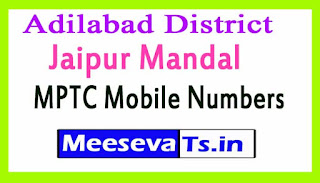 Jaipur Mandal MPTC Mobile Numbers List Adilabad District in Telangana State