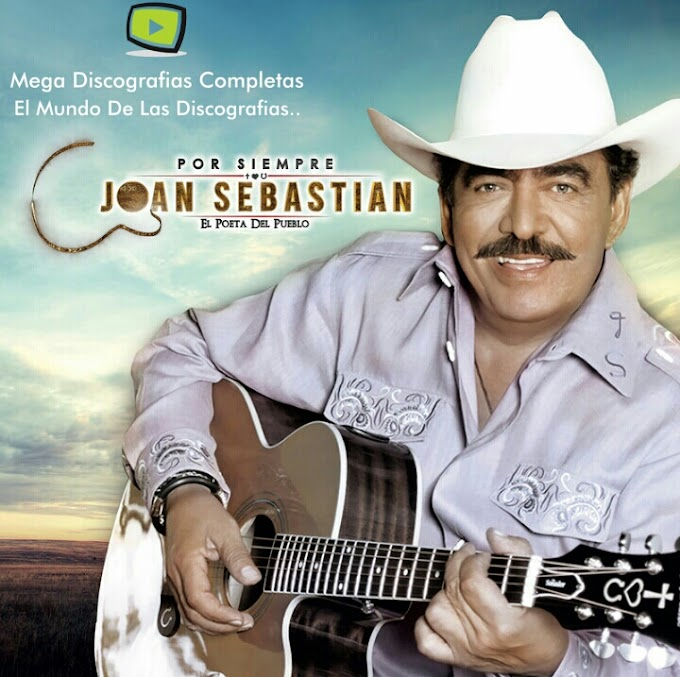 Descargar Discografia: Joan Sebastian
