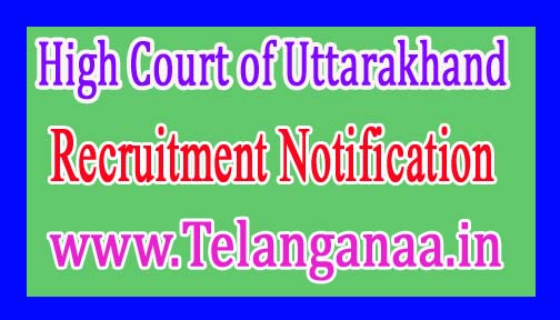 High Court of Uttarakhand Recruitment Notification 2016