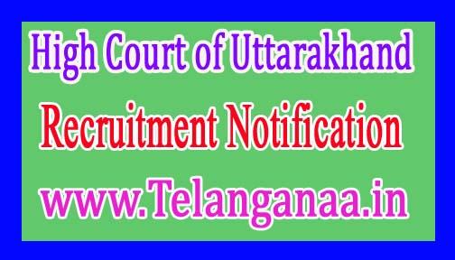 High Court of Uttarakhand Recruitment Notification 2016
