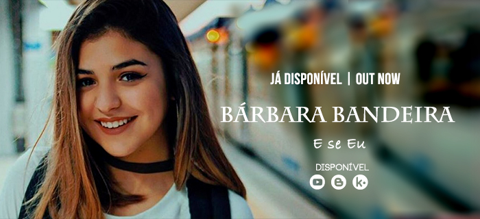 Destaque: Bárbara Bandeira – E Se Eu (Pop)