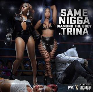 New Music: Diamond The Body – Same Nigga Featuring Trina