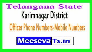 Karimnagar District Officer Phone Numbers-Mobile Numbers Telangana State