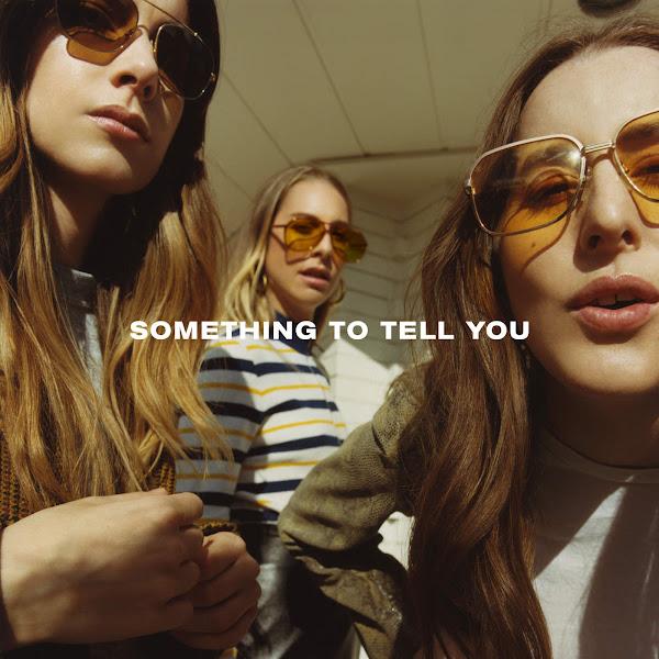 HAIM - Something To Tell You Cover