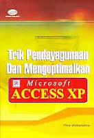Judul Buku : Trik Pendayagunaan dan Mengoptimalkan Microsoft Access XP