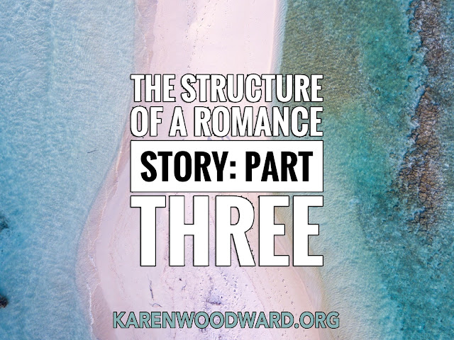 The Structure of a Romance Story: Part Three