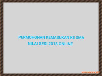 Permohonan Kemasukan Ke SMA Nilai Sesi 2018 Online