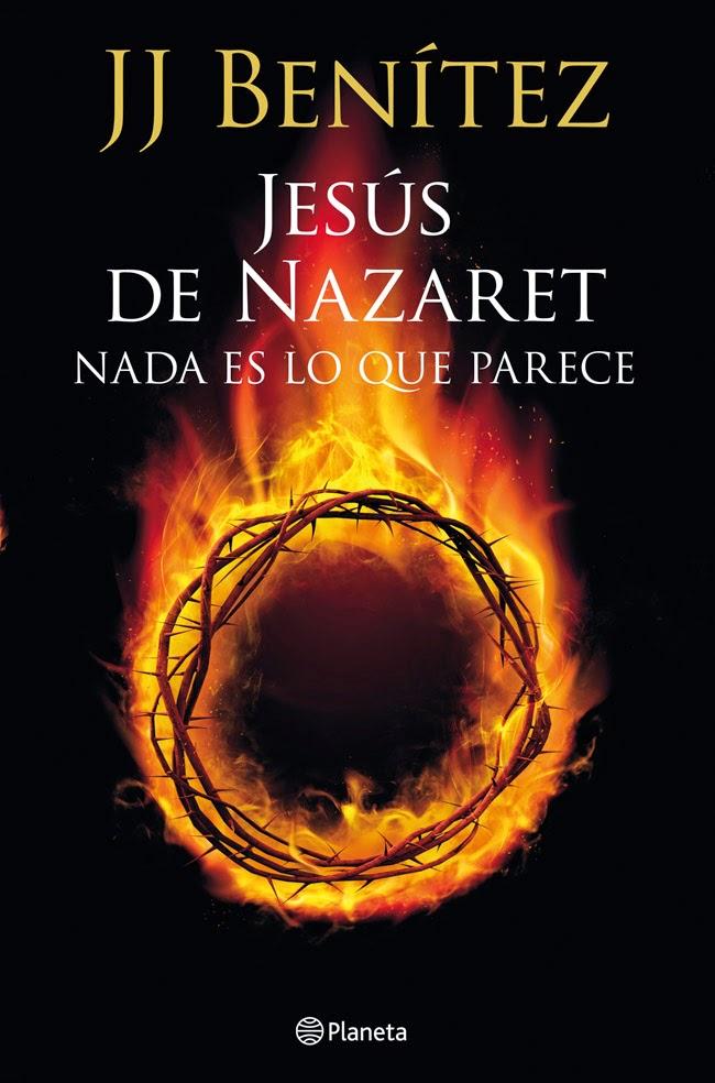 Jesús de Nazaret: Nada es lo que parece J. J. Benítez