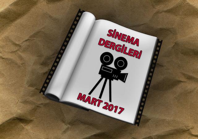 Mart 2017 Sinema Dergileri
