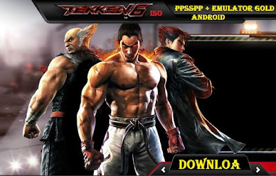 Tekken 6 Apk Android ISO PPSSPP Free Download