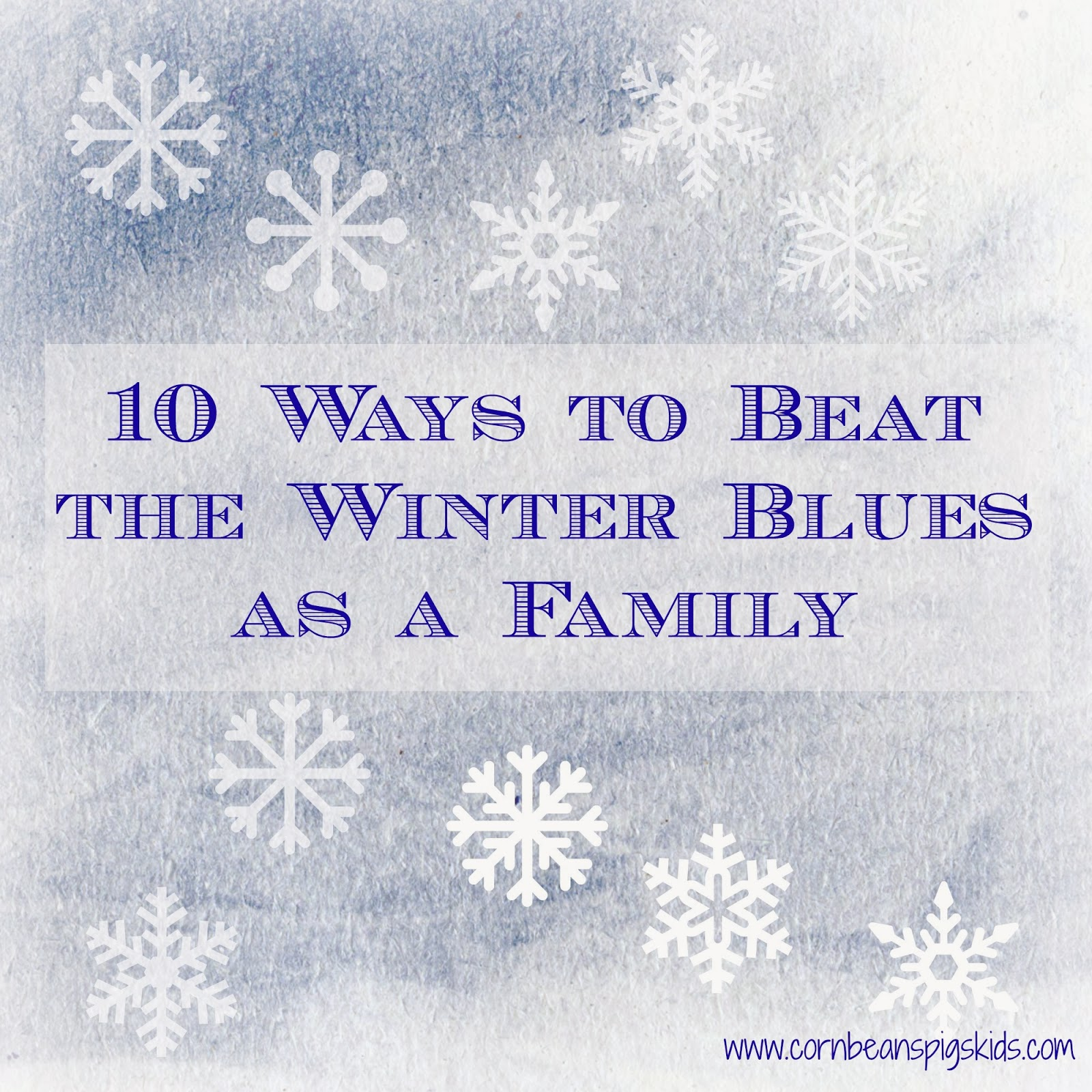 10 Ways to Beat the Winter Blues as a Family