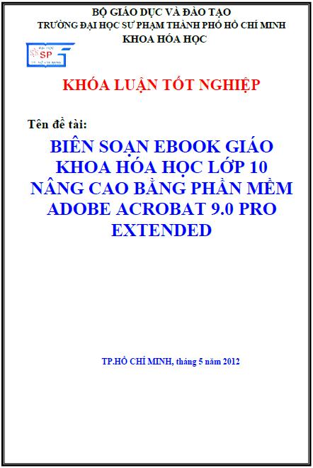 Biên soạn ebook giáo khoa hóa học lớp 10 nâng cao bằng phần mềm Adobe Acrobat 9.0 Pro Extended