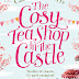 Blog Tour - The Cosy Teashop In The Castle by Caroline Roberts