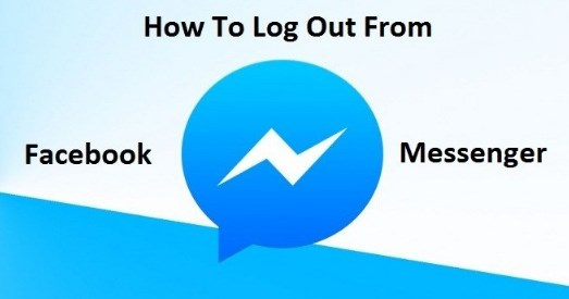 How Can I Logout From Facebook Messenger App