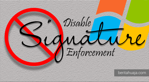 How to Disable Driver Signature Enforcement In Windows 7/8/10 64-Bit