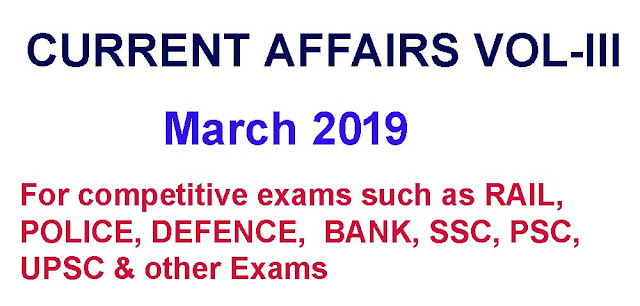 CURRENT AFFAIRS VOL-III March 2019, current affairs 2019 of march
