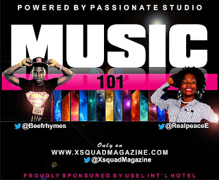 @NAIJAMUSICCITY: MUSIC 101 (4th Edition) with Xbeef @Beefrhymes & Real Peace @RealPeaceE @XsquadMagazine