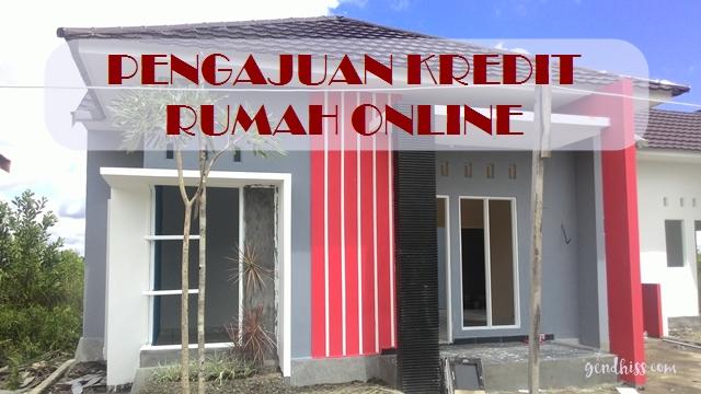 Pengajuan Kredit Rumah Online
