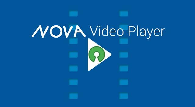 تحميل تطبيق Nova افضل مشغل فيديو للاندرويد يدعم الترجمة