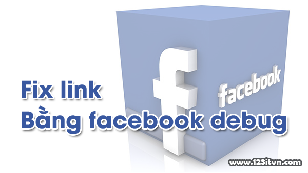 Fix link bằng facebook debug