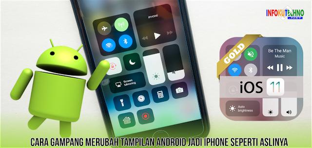 Cara Gampang Merubah Tampilan Android jadi iPhone seperti Aslinya