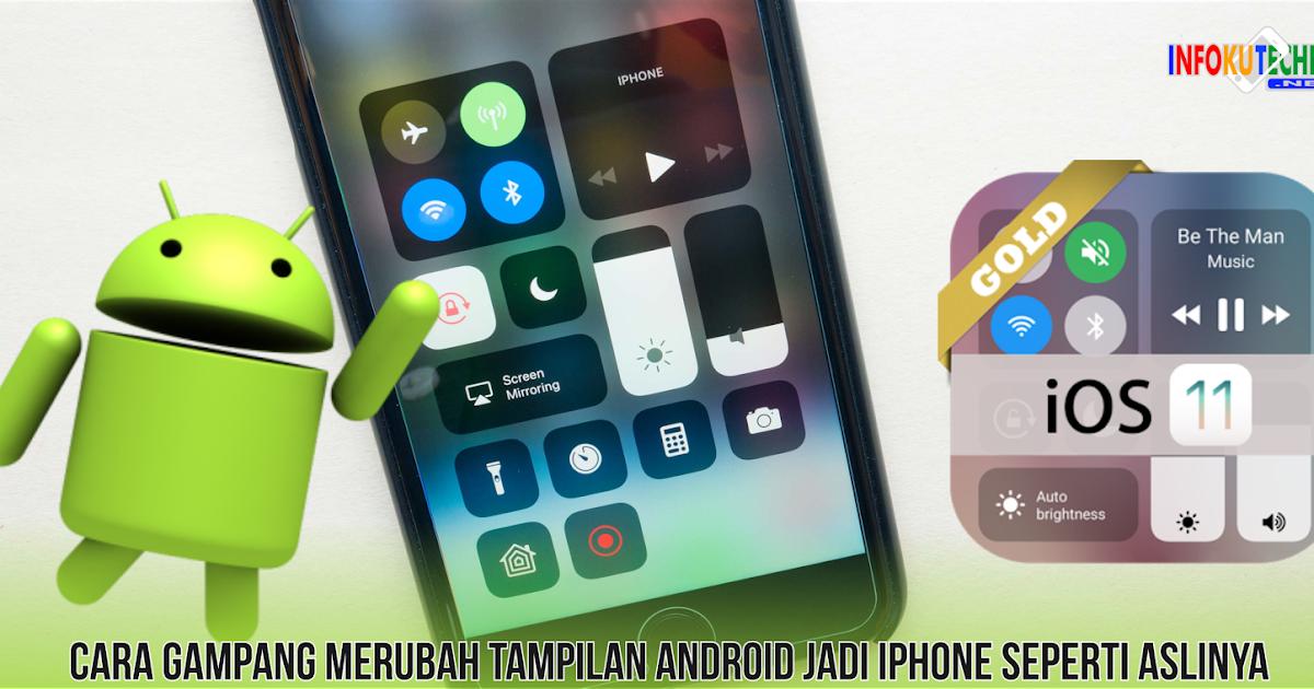 Cara Gampang Merubah Tampilan Android Jadi Iphone Seperti Aslinya Infoku Techno