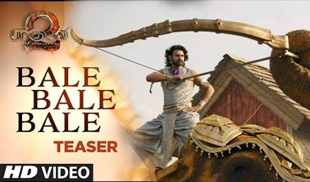 "Baahubali 2 – The Conclusion : ""Bale Bale Bale"" Video Teaser    Prabhas, Anushka, Rana,Tamannaah"