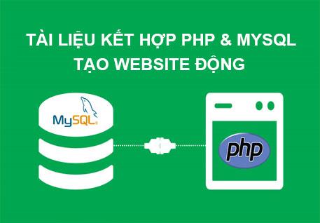 Chia Sẻ Tài Liệu Cách Sử Dụng PHP & Mysql Để Thiết Kế Website Động