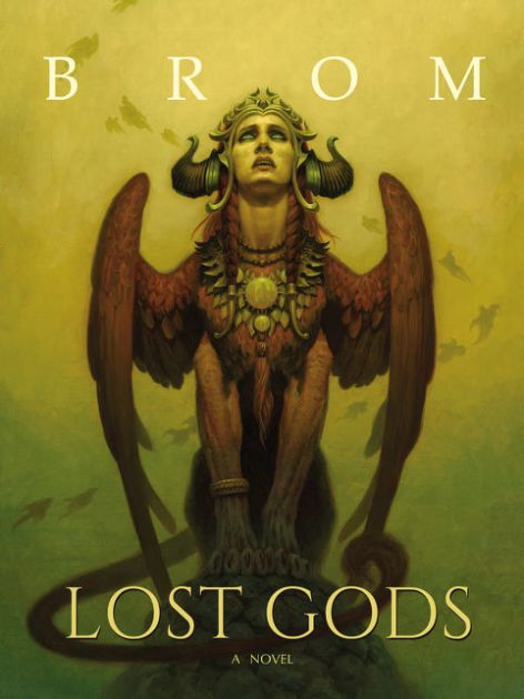 "Click Here To Order ""Lost Gods"" by Brom!!!"
